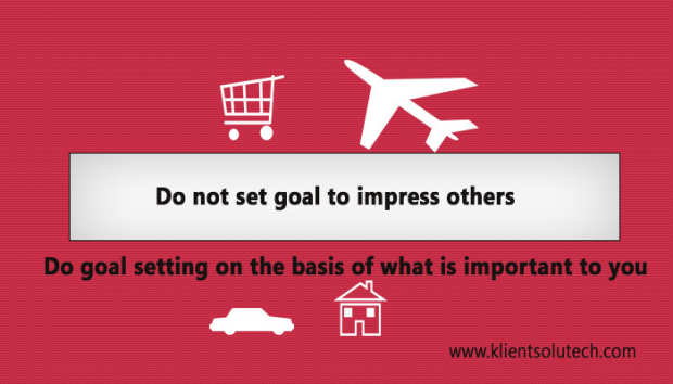 do not set goals to impress others