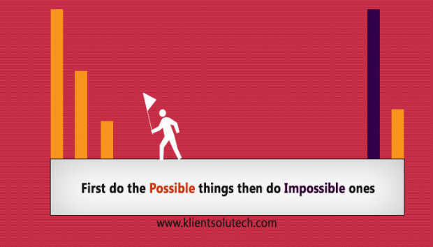 do the possible things then do impossible ones
