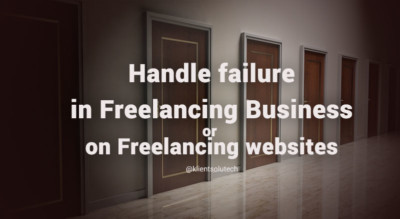 handle failure in Freelancing Business or on Freelancing websites