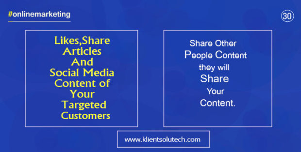 like, share the content of your customers and they will promote your business online indirectly