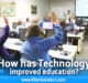how has technology improved education
