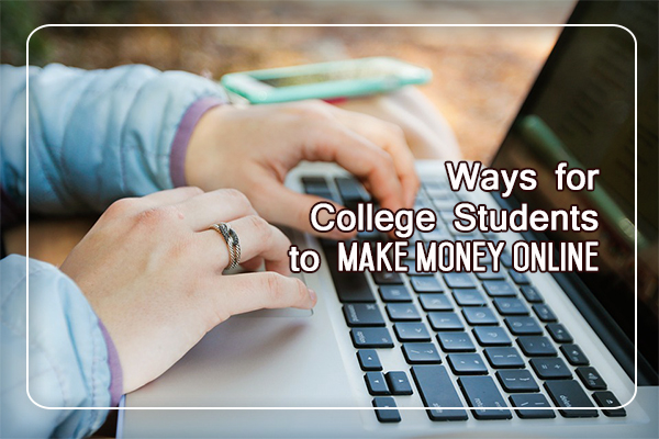 ways for college students to make money online